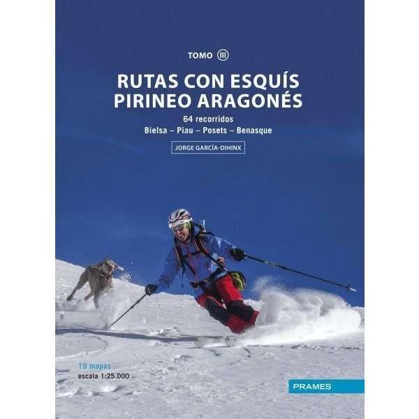 RUTAS CON ESQUIS PIRINEO ARAGONES TOMO III