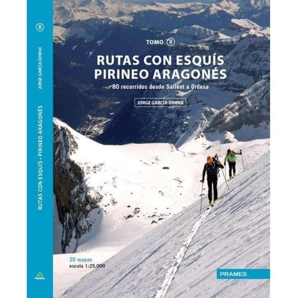 Rutas Con Esquis Pirineo Aragones 80 Recorridos Desde Sallent A Ordesa PRAMES