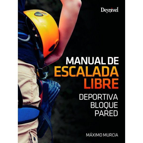 Manual de Escalada Libre Deportiva Bloque Pared DESNIVEL